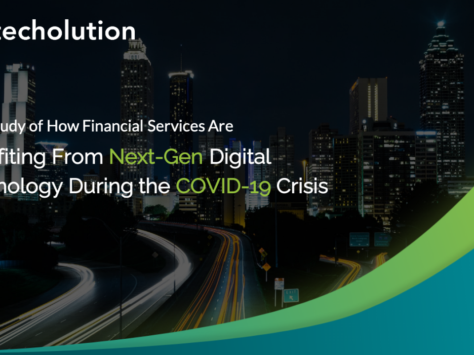 Case Study of How Financial Services are Benefiting From Next-Gen Digital Technology During the COVID-19 Crisis